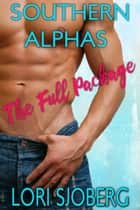 Southern Alphas: The Full Package - Complete Series Boxset ebook by