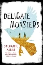 Delicate Monsters ebook by Stephanie Kuehn