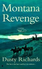 Montana Revenge ebook by Dusty Richards