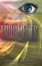 FRAGMENTS ebook by Dimiter Nachev