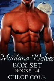 Montana Wolves: The Complete Collection ebook by Chloe Cole