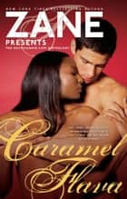 Caramel Flava ebook by Zane