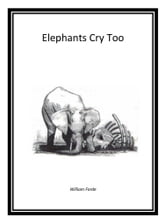 Elephants Cry Too ebook by William Forde