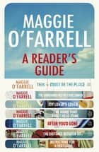 Maggie O'Farrell: A Reader's Guide - free digital compendium ebook by Maggie O'Farrell