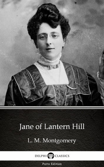 Jane of Lantern Hill by L. M. Montgomery (Illustrated) ebook by L. M. Montgomery