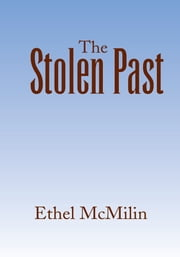 The Stolen Past ebook by Ethel McMilin