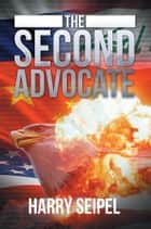 The Second Advocate ebook by Harry Seipel