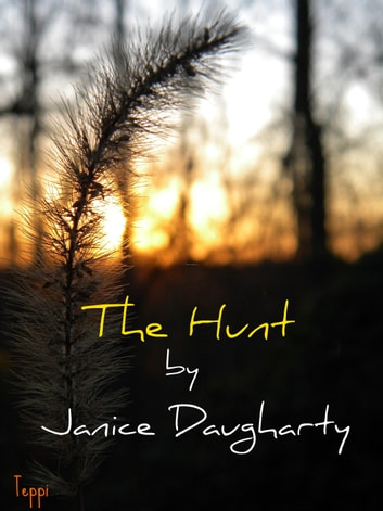 The Hunt ebook by Janice Daugharty