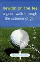 Newton on the Tee ebook by John Zumerchik