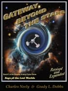 "Gateway Beyond The Stars: Book #2 of ""Saga Of The Lost Worlds"" by Neely and Dobbs ebook by Neely Dobbs"