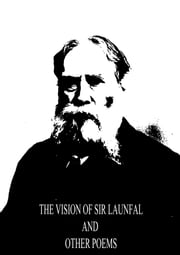 The Vision Of Sir Launfal And Other Poems ebook by James Russell Lowell