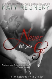 Never Let You Go ebook by Katy Regnery