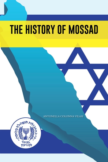 The History of Mossad ebook by ANTONELLA COLONNA VILASI
