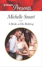 A Bride at His Bidding 電子書籍 by Michelle Smart