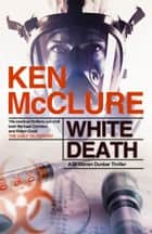 White Death ebook by Ken McClure