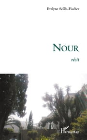 Nour - Récit ebook by Evelyne Selles-Fischer