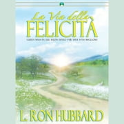 The Way to Happiness (Italian) audiolibro by L. Ron Hubbard