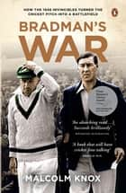 Bradman's War ebook by Malcolm Knox