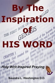 By The Inspiration of His Word ebook by Saundra L. Washington D.D.