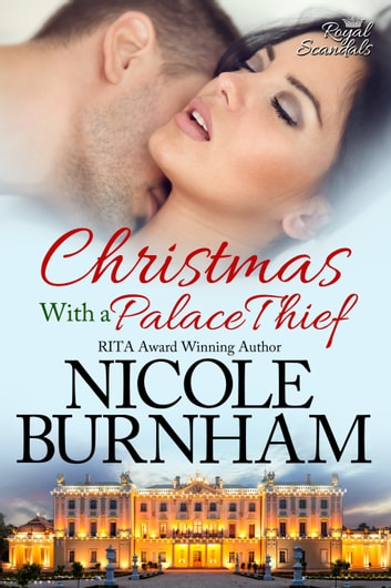 Christmas With a Palace Thief ebook by Nicole Burnham