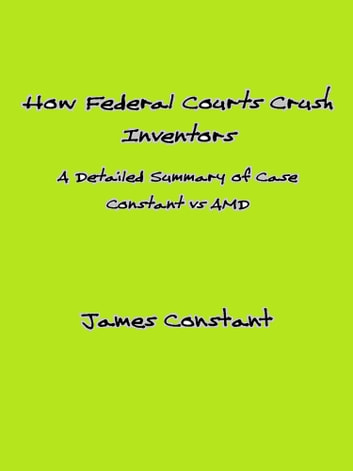 Federal Courts Crush Inventors ebook by James Constant