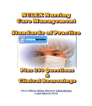 NCLEX Nursing Care Management - Standards of Practice Plus 280 Questions ebook by Mike Rosagast