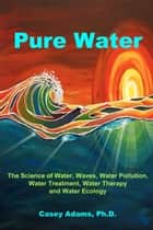Pure Water ebook by Case Adams Naturopath