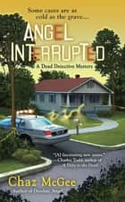 Angel Interrupted ebook by Chaz McGee