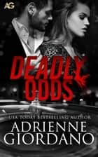 Deadly Odds ebook by Adrienne Giordano