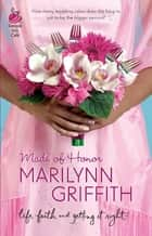 Made of Honor ebook by Marilynn Griffith