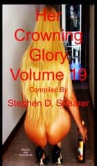Her Crowning Glory Volume 019 ebook by Stephen Shearer