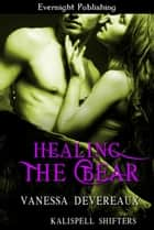 Healing the Bear ebook by Vanessa Devereaux