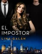 El impostor ebook by Lina Galán