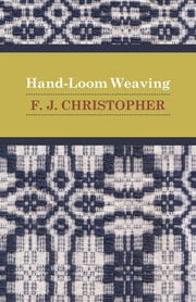 Hand-Loom Weaving ebook by F. J. Christopher