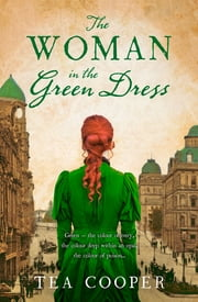 The Woman In The Green Dress eBook by Tea Cooper
