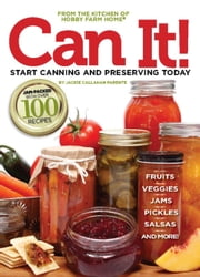 Can it! Start Canning and Preserving at Home Today ebook by Jackie  Parente