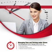 Managing Time and Thriving under Stress audiobook by Made for Success, Made for Success