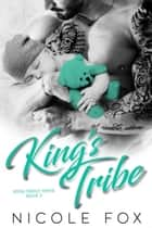 King's Tribe: A Dark Bad Boy Mafia Romance - Rossi Family Mafia, #3 ebook by