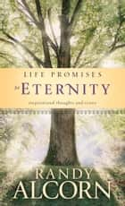Life Promises for Eternity ebook by Randy Alcorn