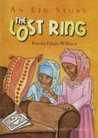 The Lost Ring - An Eid Story ebook by Fawzia Gilani-Williams