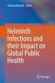 Helminth Infections and their Impact on Global Public Health ebook by Fabrizio Bruschi