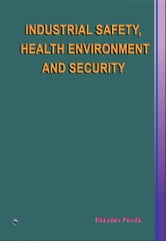 Industrial Safety, Health Environment and Security ebook by Basudev Panda