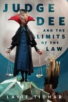 Judge Dee and the Limits of the Law - A Tor.com Original ebook by Lavie Tidhar