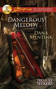 Dangerous Melody ebook by Dana Mentink