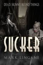 Sucker ebook by Mark Lingane