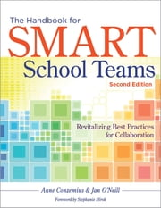 The Handbook for SMART School Teams - Revitalizing Best Practices for Collaboration ebook by Anne E. Conzemius,Jan O'Neill