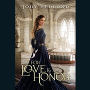 For Love and Honor audiobook by Jody Hedlund