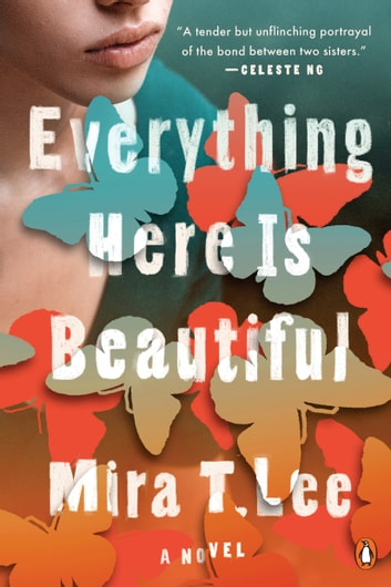 Everything Here Is Beautiful - A Novel ekitaplar by Mira T. Lee