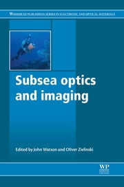 Subsea Optics and Imaging ebook by John Watson,Oliver Zielinski