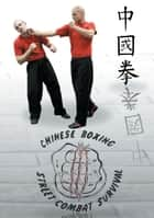 Chung Kuo Chuan Chinese Boxing Street Combat Survival ebook by Christian Rothhaar